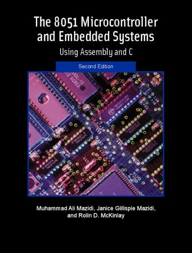 The 8051 Microcontroller and Embedded Systems (2nd Edition) - Muhammad Ali Mazidi; Janice G. Mazidi; Rolin D. McKinlay