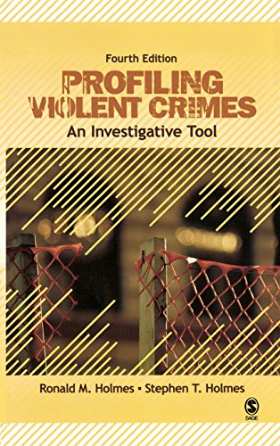 Profiling Violent Crimes: An Investigative Tool - Ronald M. Holmes; Stephen T. Holmes