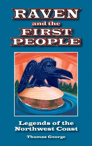 Raven and the First People: Legends of the Northwest Coast - Thomas George