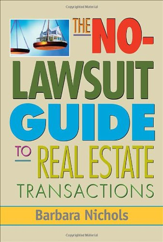 The No Lawsuit Guide to Real Estate Transactions - Barbara Nichols