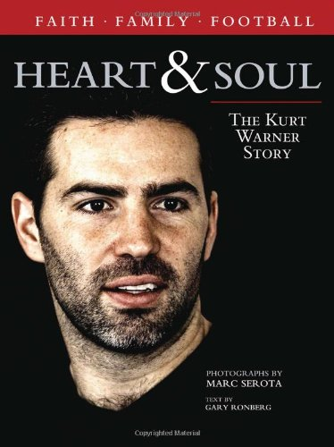 Heart  &  Soul: The Kurt Warner Story - Gary Ronberg