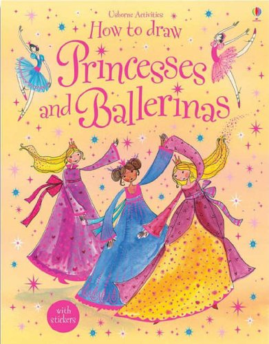 How to Draw Princesses and Ballerinas (Usborne Activities) - Fiona Watt