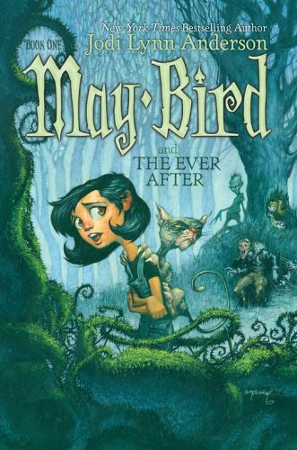 May Bird and the Ever After, Book #1 - Jodi Lynn Anderson