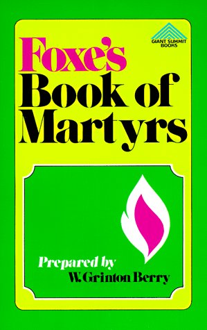 Foxe's Book of Martyrs (Giant Summit Books) - John Foxe