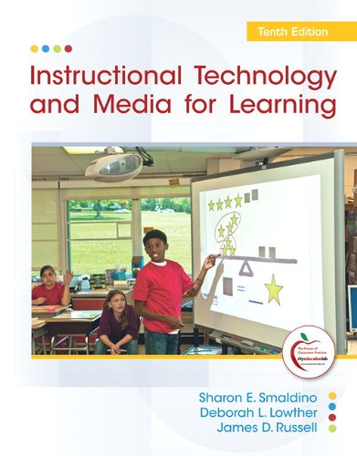 Instructional Technology and Media for Learning (10th Edition) - Sharon E. Smaldino, Deborah L. Lowther, James D. Russell