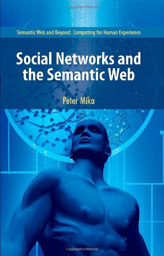 Social Networks and the Semantic Web (Semantic Web and Beyond) - Peter Mika