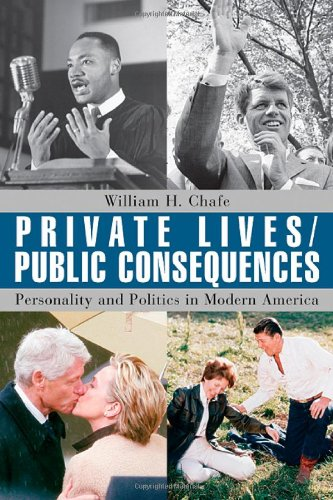 Private Lives/Public Consequences: Personality and Politics in Modern America - William H. Chafe
