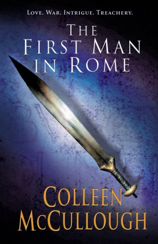 First Man in Rome (Masters of Rome) - Colleen McCullough
