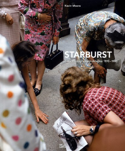 Starburst: Color Photography in America 1970-1980 - Kevin Moore