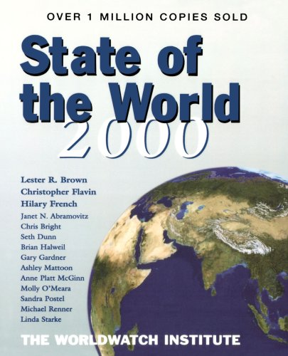 State of the World 2000: A Worldwatch Institute Report on Progress Towards a Sustainable Society (State of the World) - The Worldwatch Institute; Lester R. Brown; Christopher Flavin; Hilary F. French; Sandra Postel