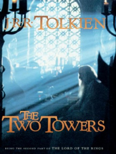 The Two Towers: Being the Second Part of The Lord Of The Rings - J. R. R. Tolkien