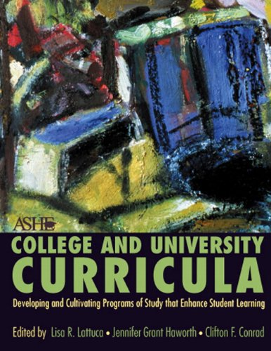 College and University Curriculum: Developing and Cultivating  Programs of Study that Enhance Student Learning (2nd Edition) - Association for the Study of Higher Education; Lisa R. Lattuca