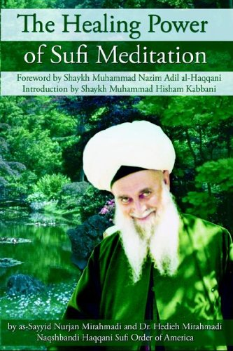 The Healing Power of Sufi Meditation - as-Sayyid, Nurjan Mirahmadi, Hedieh Mirahmadi