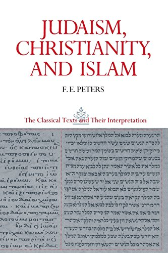 Judaism, Christianity, and Islam, Vol. 2: The Word and the Law and the People of God - F. E. Peters