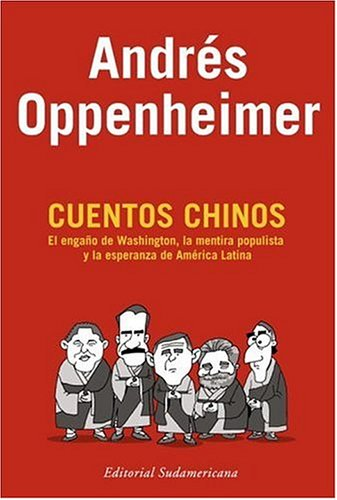Cuentos Chinos (Spanish Edition) - Andres Oppenheimer