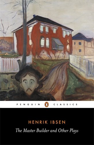 The Master Builder and Other Plays (Penguin Classics) - Henrik Ibsen