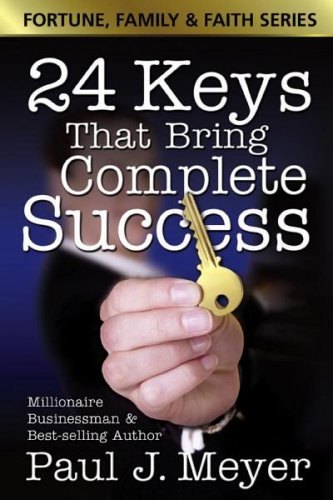 24 Keys That Bring Complete Success (Fortune Family  &  Faith) - Paul J. Meyer