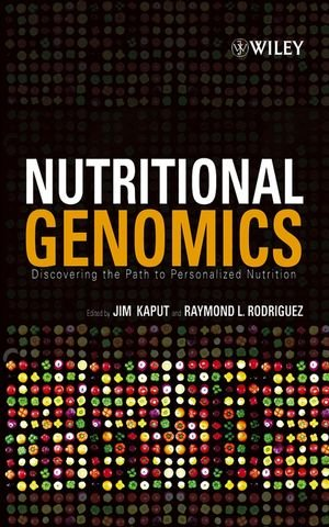 Nutritional Genomics: Discovering the Path to Personalized Nutrition - Jim Kaput; Raymond L. Rodriguez