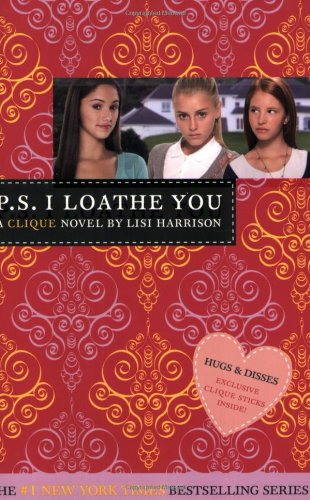 P. S. I Loathe You (The Clique #10) - Lisi Harrison