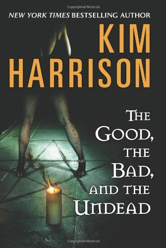 The Good, the Bad, and the Undead (The Hollows, Book 2) - Kim Harrison