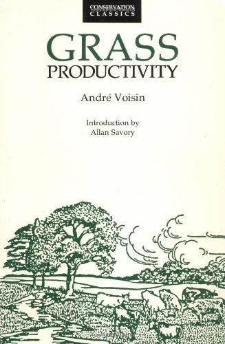 Grass Productivity (Conservation Classics) - Andre Voisin