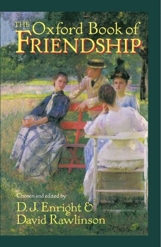 The Oxford Book of Friendship - D. J. Enright; David Rawlinson