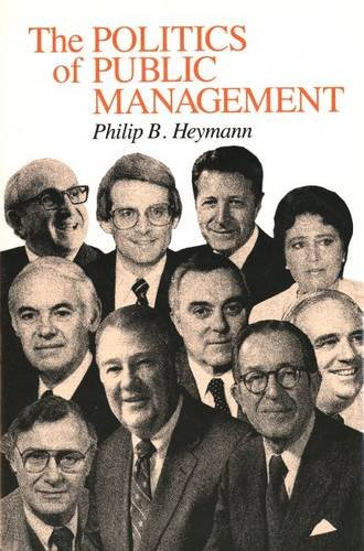 The Politics of Public Management - Professor Philip B. Heymann