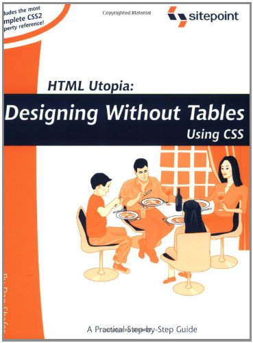HTML Utopia: Designing Without Tables Using CSS (Build Your Own) - Dan Shafer