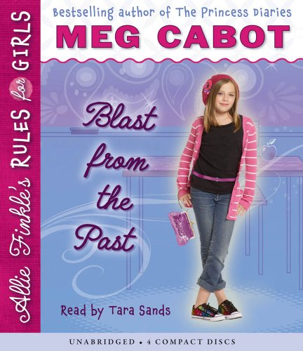 Allie Finkle's Rules for Girls Book 6: Blast from the Past - Audio - Meg Cabot