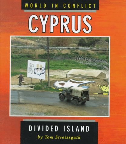 Cyprus: Divided Island (World in Conflict) - Thomas Streissguth
