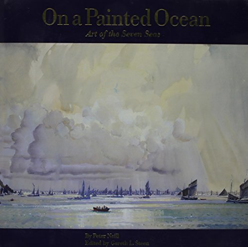 On a Painted Ocean: Art of the Seven Seas - Peter Neill