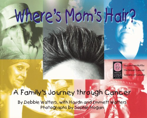 Where's Mom's Hair? (A Family's Journey Through Cancer) - Debbie Watters