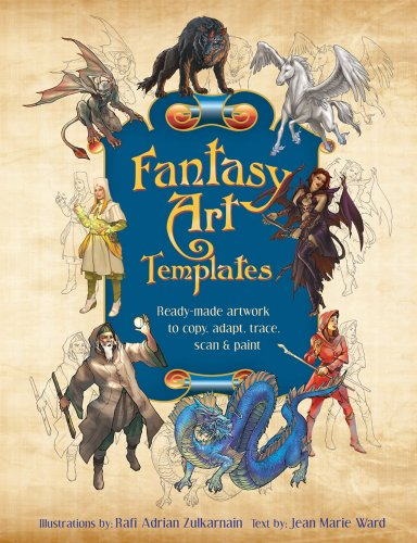 Fantasy Art Templates: Ready-Made Art to Copy, Adapt, Scan, and Trace - Jean Marie Ward