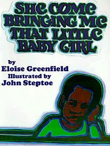 She Come Bringing Me That Little Baby Girl - Eloise Greenfield