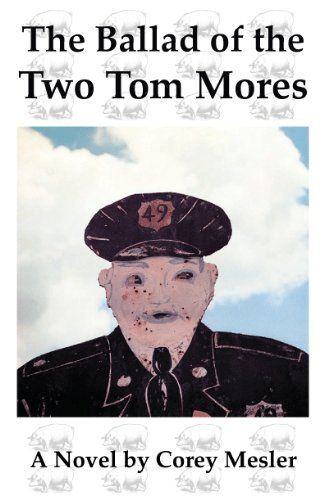 The Ballad of the Two Tom Mores: A Novel of Sex and Murder - Corey Mesler