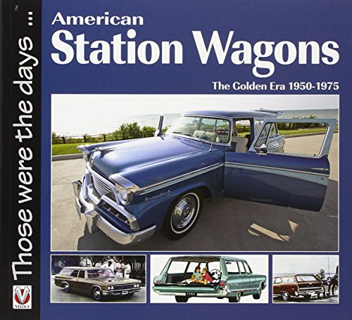 American Station Wagons: The Golden Era 1950-1975 (Those were the days...) - Norm Mort
