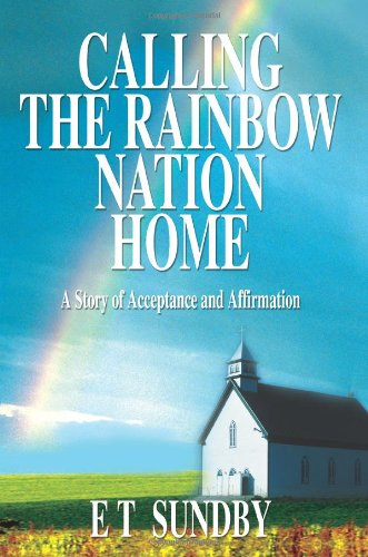 Calling the Rainbow Nation Home: A Story of Acceptance and Affirmation - E Sundby
