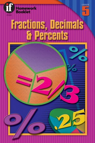 Fractions, Decimals  &  Percents Homework Booklet, Grade 5 (Homework Booklets) - Andrea Miles Moran