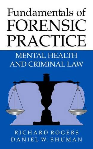 Fundamentals of Forensic Practice: Mental Health and Criminal Law - Richard Rogers; Daniel Shuman