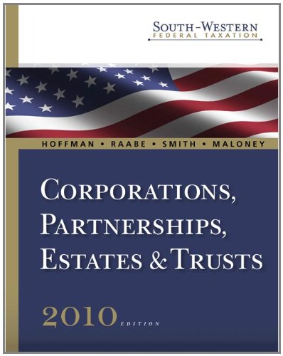 South-Western Federal Taxation 2010: Corporations, Partnerships, Estates and Trusts, Professional Version (Book Only) - William H. Hoffman; William A. Raabe; James E. Smith; David M. Maloney