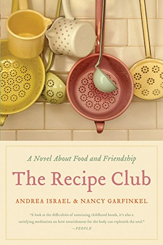 The Recipe Club: A Novel About Food and Friendship - Andrea Israel; Nancy Garfinkel