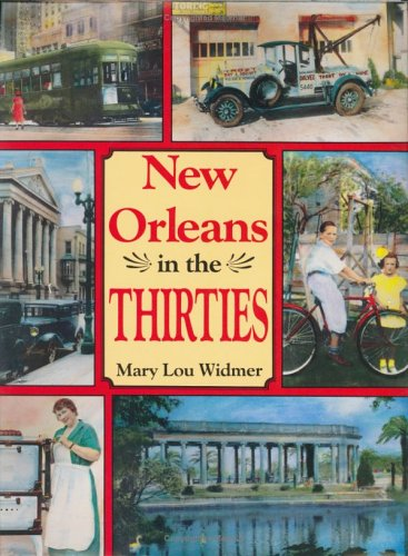 New Orleans In the Thirties - Mary Lou Widmer