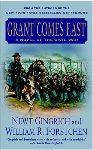 Grant Comes East (Gettysburg) - Newt Gingrich; William R. Forstchen