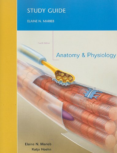 Study Guide for Anatomy  &  Physiology - Elaine N. Marieb