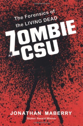 Zombie CSU: The Forensics of the Living Dead - Jonathan Maberry