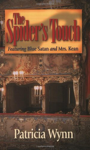 The Spider's Touch: Featuring Blue Satan and Mrs. Kean (Blue Satan Mystery series) - Patricia Wynn