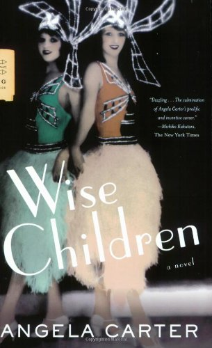 Wise Children: A Novel - Angela Carter