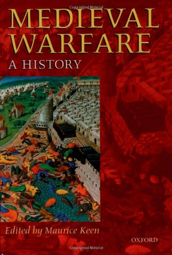 Medieval Warfare: A History - Maurice Keen