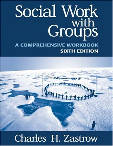 Social Work with Groups: A Comprehensive Workbook - Charles Zastrow