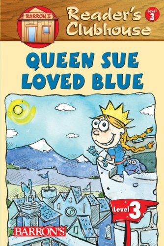 Queen Sue Loved Blue (Reader's Clubhouse Level 3 Readers) - Reader's Clubhouse